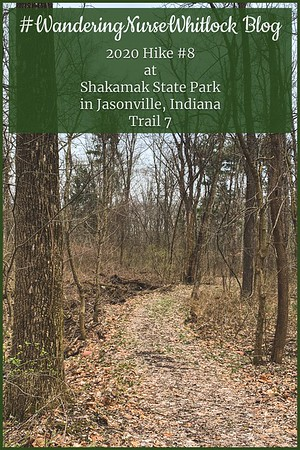 2020 Hike #8 on March 24th at Shakamak State Park in Jasonville Indiana (Trail 7)