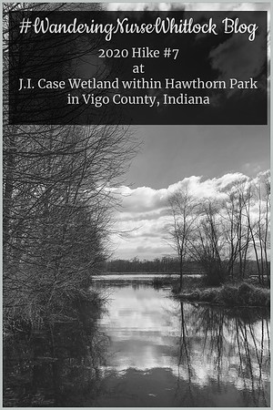 2020 Hike #7 on March 15th at J.I. Case Wetlands Area within Hawthorn Park in Vigo County Indiana