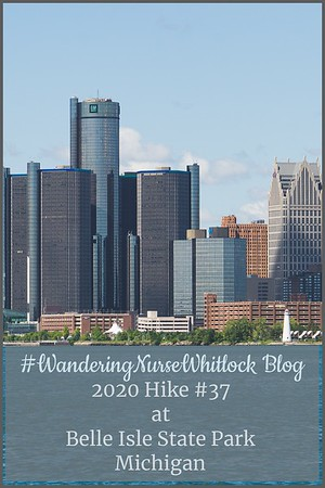 2020 Hike #37 on August 18th at Belle Isle State Park in Detroit Michigan