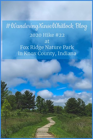 2020 Hike #22 on May 20th at Fox Ridge Nature Park in Knox County Indiana