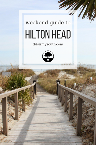 weekend guide to hilton head