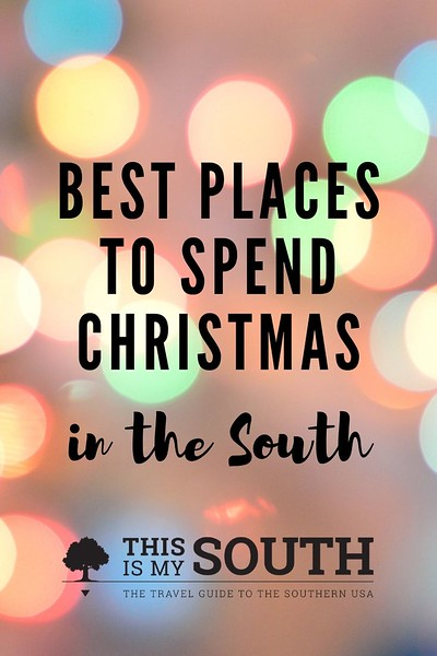 Best Places to Spend Christmas in the South