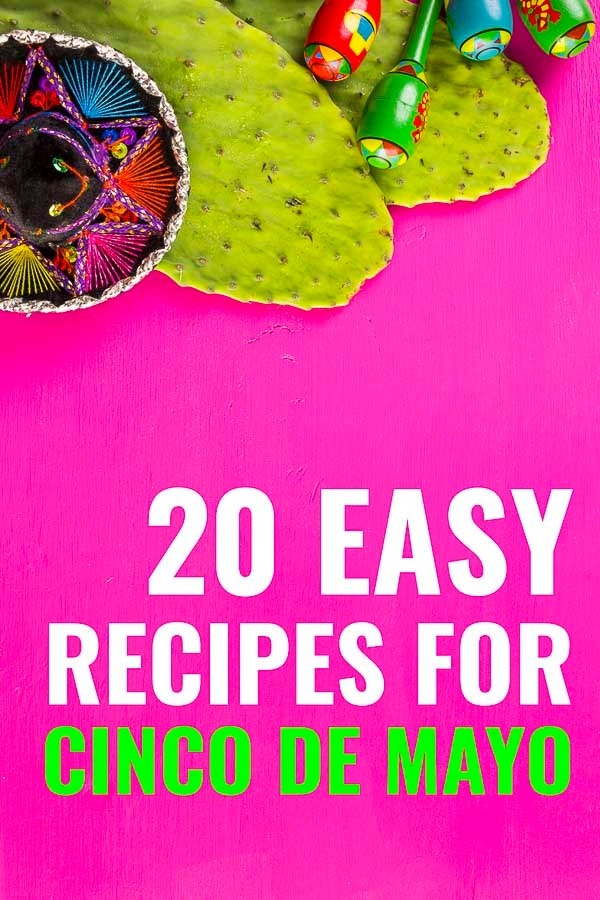 Don't miss these easy Cinco de Mayo recipes that are quick to make and everyone will love.