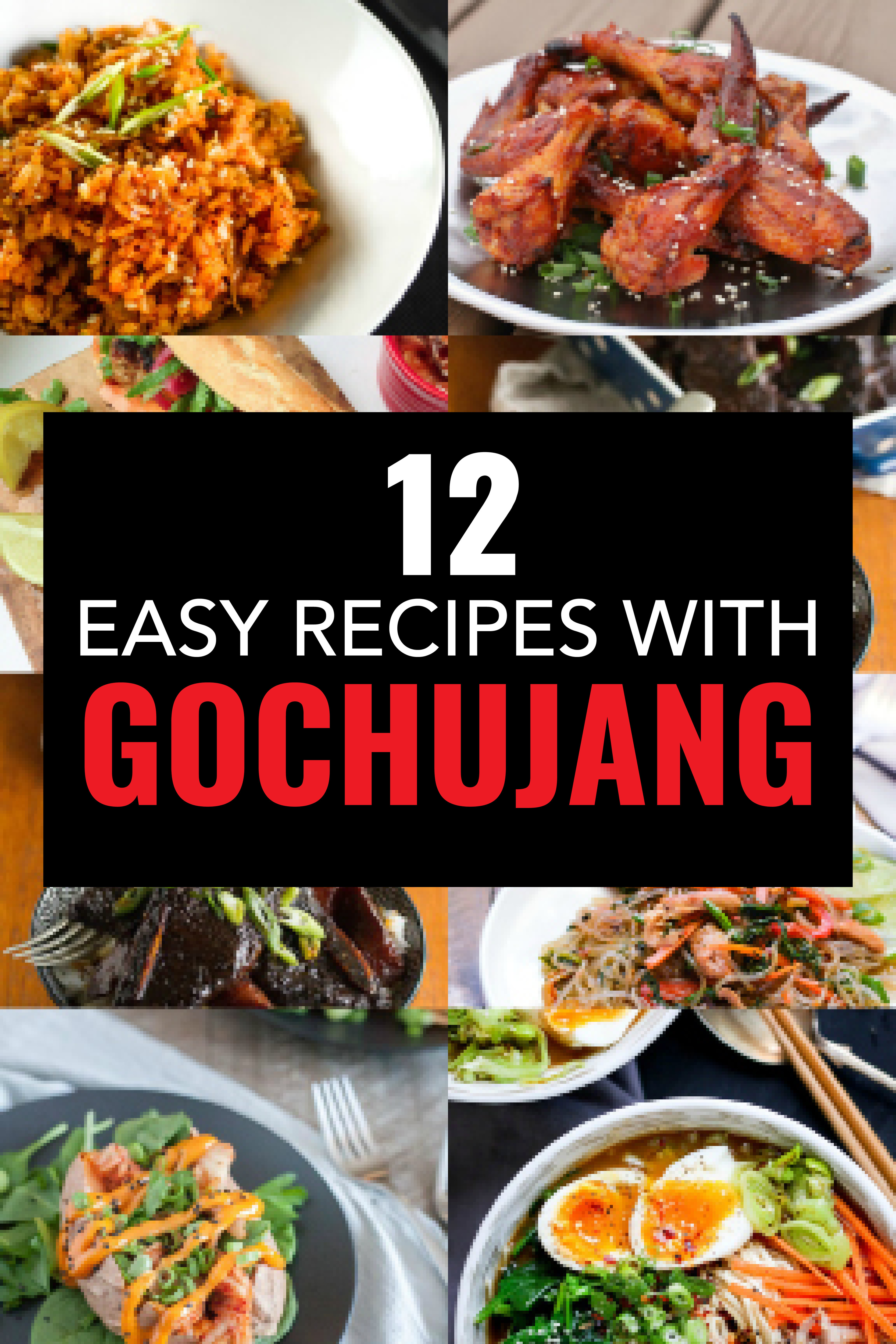 Here are 12 gochujang recipes anyone can master.This Korean hot sauce is the new sriracha and so tasty.