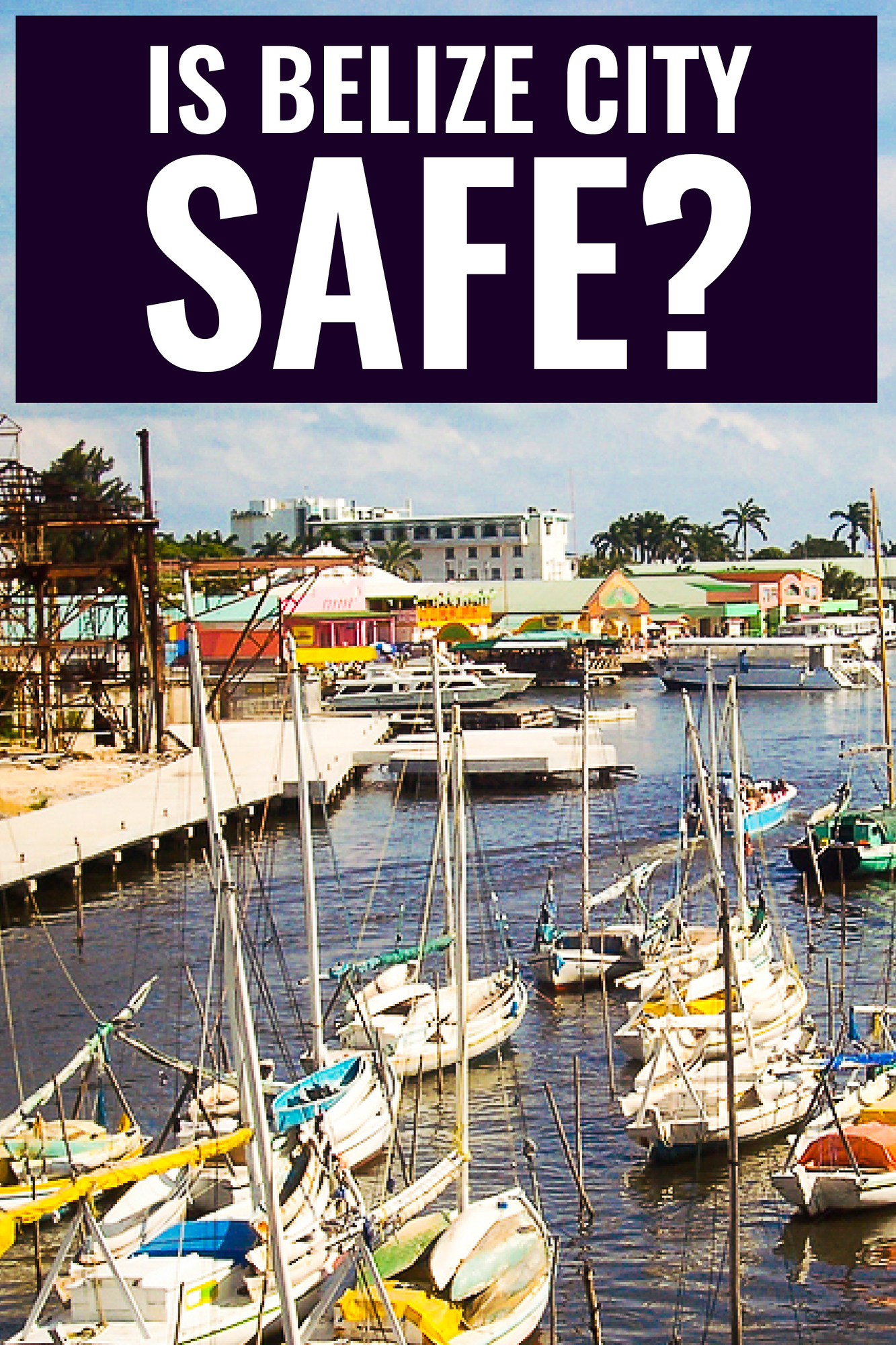 Is Belize safe? What you need to know about Belize City crime and why you should avoid spending time here.
