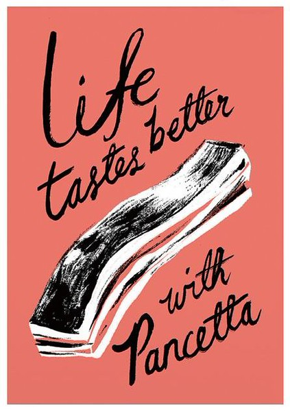 Life tastes better with pancetta