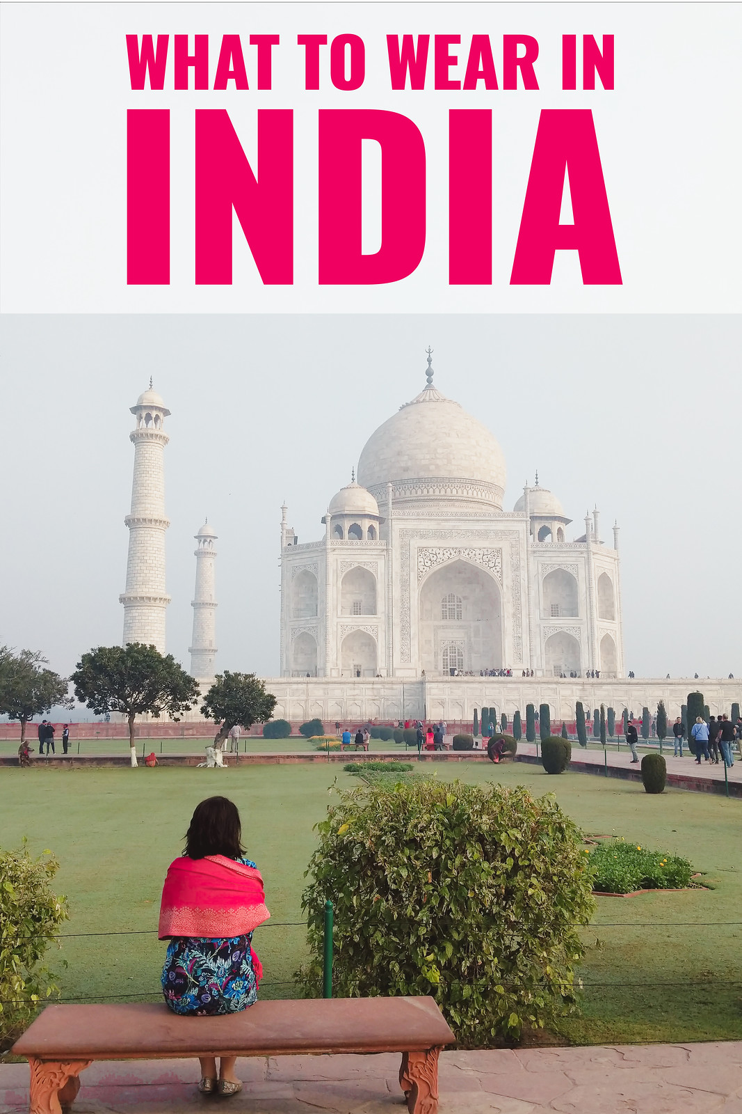 Packing list: what to wear in India. 10 travel bloggers share what women wear in India.