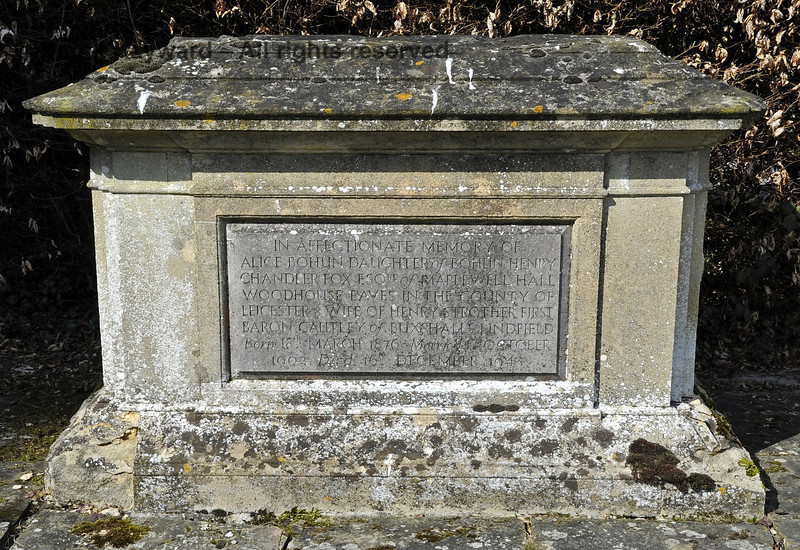 """A tomb beyond the southern hedge of the Macmillan family plot.<br /> <br /> """"In affectionate memory of Alice Bohun, Daughter of Bohun Henry Chandler Fox Esq of Maplewell Hall, Woodhouse Eaves in the County of Leicester, and wife of Henry Strother, First Baron Cautley of Buxshalls Lindfield.  Born 18th March 1876, Married 1st October 1902, Died 16th December 1943.""""<br /> <br /> St Giles Church, Horsted Keynes.  06.04.2013  6612"""