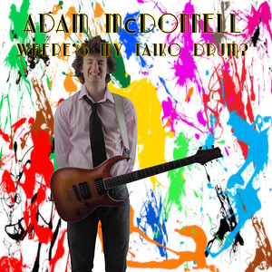 Where's my Taiko Drum by Adam McDonnell - upcoming CD - front  cover ... watch out for the release.
