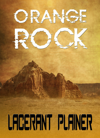 Orange Rock by Lacerant Plainer. Cover by E.E. Giorgi