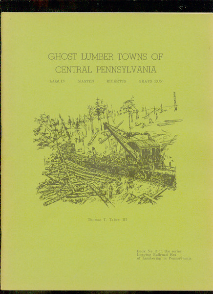 GHOST LUMBER TOWNS OF CENTRAL PA Logging #3<br /> 320380517_YcEcm