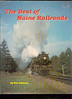 The BEST OF MAINE RAILROADS - Ron Johnson<br /> 273520010_bqHjj