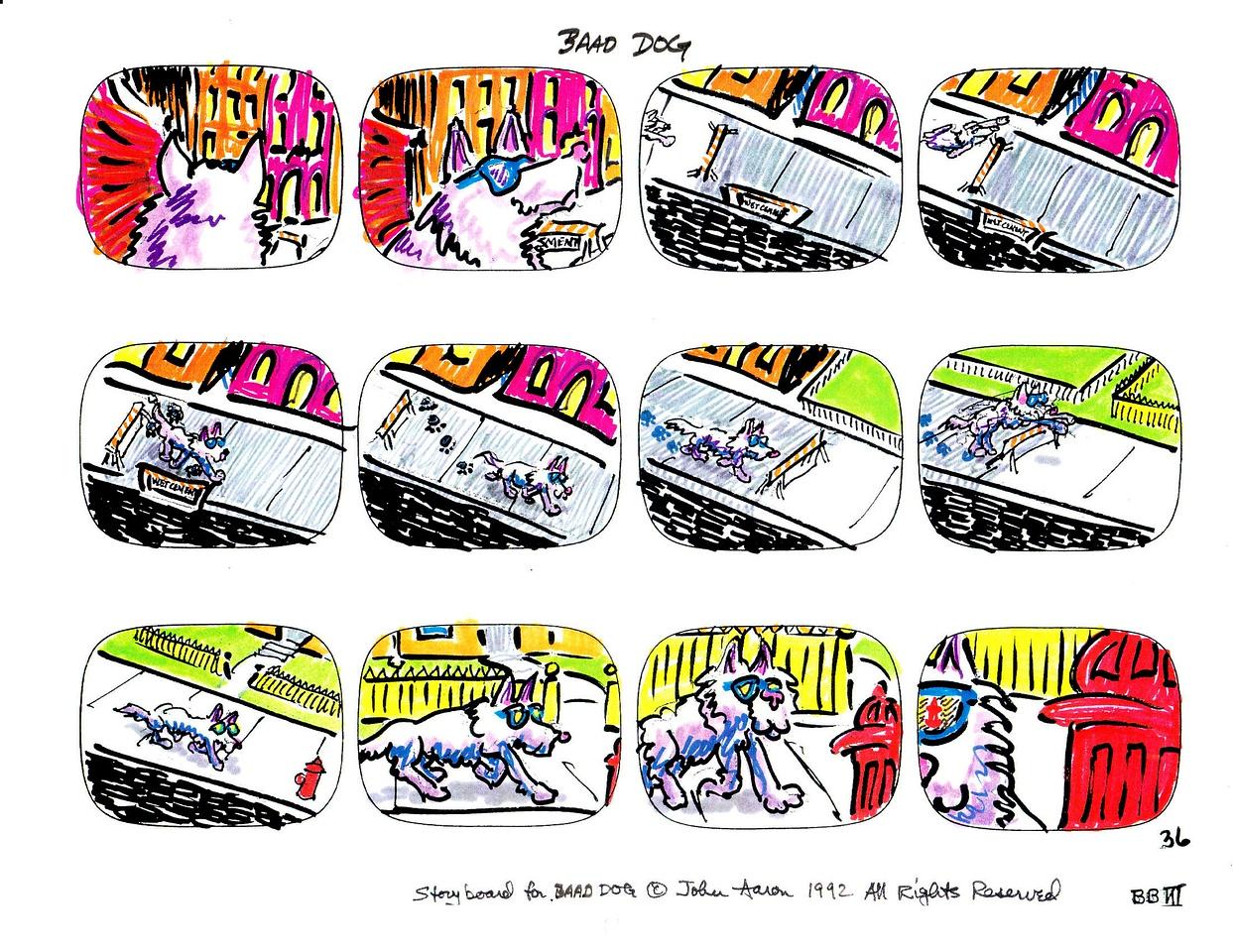 """BAAD DOG"" ANIMATED SERIES STORYBOARDS- FULL COLOR JOHN AARON- ARTIST & CREATOR Designed for MODERN ARF ENTERTAINMENT"