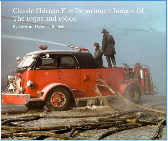 Classic Chicago Fire Dept Images by Warren Redick......More Sample pages Added