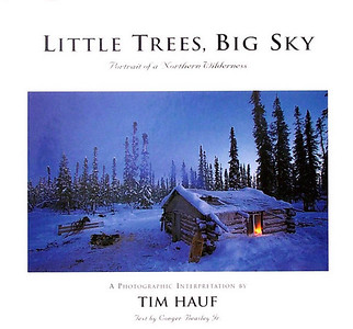 Little Trees, Big Sky:  Portrait of a Northern Wilderness  (2000) 144 Pages Hardcover $34.95  (Limited quantities) Softcover  $24.95  (Limited quantities)  A compelling visual portrait of Manitoba's northern Wilderness.