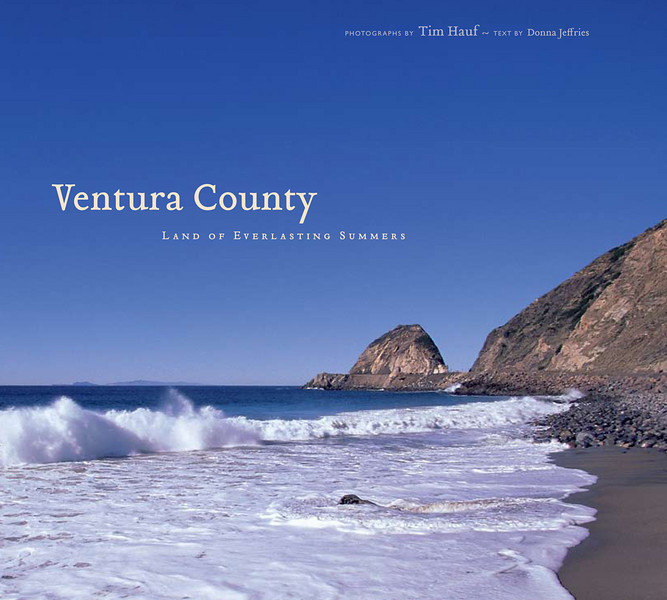 """Ventura County: Land of Everlasting Summers (2009) 144 pages Hardcover $39.95  Located on California's spectacular Gold Coast, Ventura County has come to personify the California Dream.  """"Ventura County: Land of Everlasting Summers"""" captures the allure of one of the most diverse landscapes in the world as well as the wonders of this region's rare Mediterranean ecosystem, archaeological treasures, geological phenomena, and the unique flora and fauna found nowhere else on Earth. This visually stunning tribute to Ventura County showcases the vast beauty, history, and mystique of the region through the lens of Tim's camera, and the insightful narrative of writer of Donna Jeffries."""