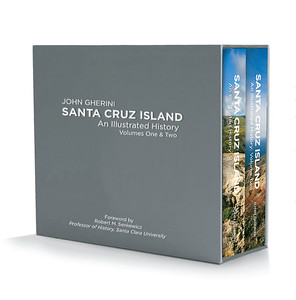 Santa Cruz Island: An Illustrated History  Volumes One & Two         by John Gherini