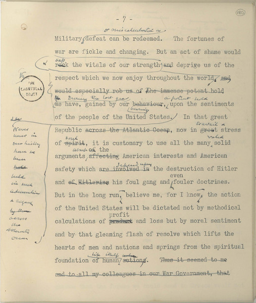 "Courtesy of the Churchill Archives Centre, Cambridge, and the Estate of Winston S. Churchill; CHAR 9/181B/180<br /> Churchill used his broadcast on April 27, 1941, against the backdrop of British defeat in Greece, to emphasize British resolve and the higher ""moral sentiment"" of the United States."