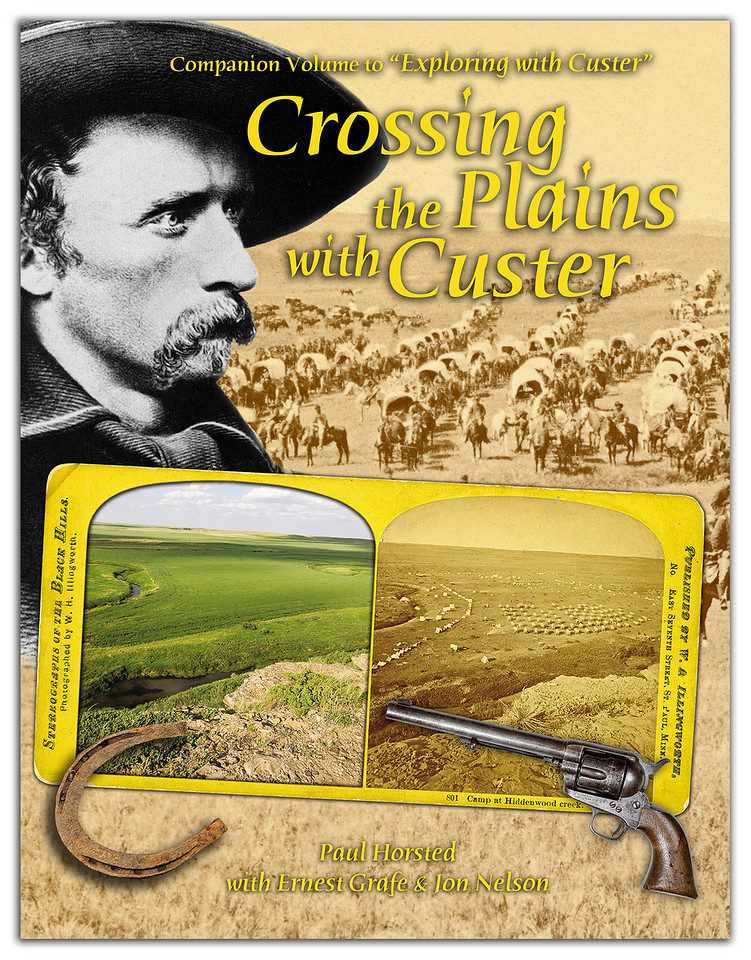 """The cover of the new book, """"Crossing the Plains with Custer"""", a companion volume to the earlier popular book, """"Exploring with Custer"""". $75. in hard cover, or $45. in soft cover, visit   <a href=""""http://paulhorsted.com/OrderPaulsBooks/orderwithpaypal.html"""">http://paulhorsted.com/OrderPaulsBooks/orderwithpaypal.html</a> to order."""