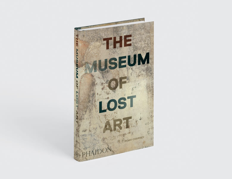 Museum of Lost Art - Noah Charney