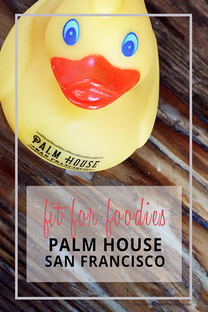 Fit for Foodies - Palm House, Cow Hollow, San Francisco