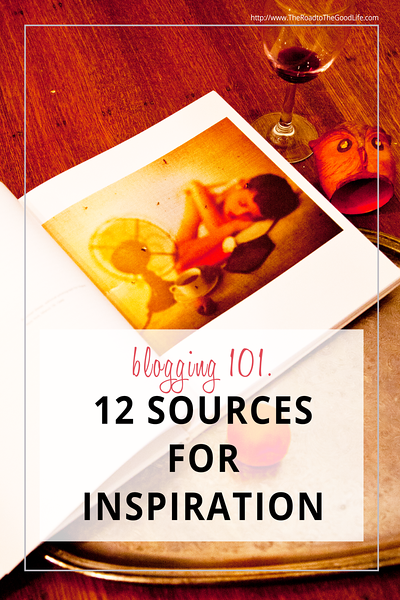 Twelve Unlikely Sources of Inspiration for Bloggers