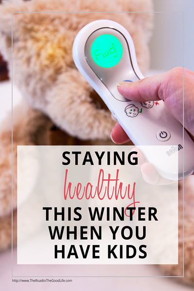 How to Stay Healthy This Winter When You Have Kids