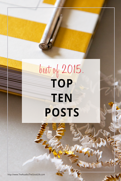 The Road to The Good Life: Best of 2015 Top Ten Posts