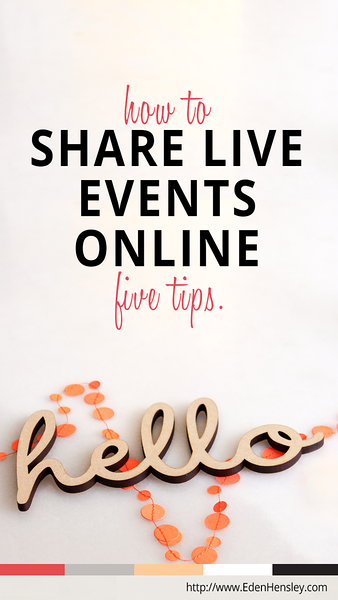 Five Tips for Sharing Live Events Online