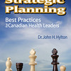 "Cover and interior design by Budd Graphics Inc.<br /> <br /> Strategic Planning: Best Practices for Canadian Health Leaders <br /> by Dr. John H. Hylton<br /> CHA Press, Ottawa, ON<br /> <br /> John Hylton believes the time is right to look at strategic planning once again. Having fallen into disfavor over the past few years, the author presents valid arguments for Canada's health leaders to rethink strategic planning as part of their arsenal of tools for managing today's complex health care organizations. His overview of approaches to strategic planning are not restricted to health care; he incorporates association management and the private sector as well. Hylton describes the history of planning and its contemporary roots in both practice and theory, and presents options for planning and how to carry out a strategic plan. He gives readers well-rounded look at how strategic planning can be effective for them as health system leaders today.<br /> (Includes illustrations, bibliography and index.)<br /> <br /> Available from the Canadian Healthcare Association at  <a href=""http://www.cha.ca"">http://www.cha.ca</a>"