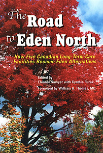 Cover and interior design by Budd Graphics Inc.  he Road to Eden North: How Five Canadian Long-Term Care  Facilities Became Eden Alternatives edited by Eleanor Sawyer with Cynthia Rurak CHA Press, Ottawa, ON   This book offers sound advice and guidance for Canadian long-term care facilities that want to change the organizational culture and the lives of their residents. Five facilities share their stories and experiences in implementing the Eden Alternative. Available from the Canadian Healthcare Association at www.cha.ca