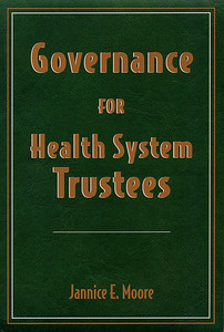 Cover and interior design by Budd Graphics Inc.  Governance for Health System Trustees by Jannice E. Moore  CHA Press, Ottawa, ON   Health trustees are empowered to govern their health organizations responsibly and they are accountable for their decisions and actions in doing so. Moore describes precisely what a board is responsible for, how its members should exercise its authority and discusses what the board's job is. For the novice trustee, this book is a must read. For the long-serving trustee, it offers a refresher course on governance in the health system today.  Available from the Canadian Healthcare Association at www.cha.ca