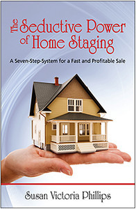Susan V Phillips, owner of Spotlight on Decor (spotlightondecor.com)has put her experise into a new book, The Seducrtive Power of Home Staging: A Seven-step System for a Fast and Profitable Sale.