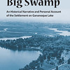 THE BIG SWAMP: An Historical Narrative and Personal Account of the Settlement on Gananoque Lake by Lewis Richmond Griffin with Robert James Griffin.