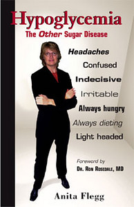 Cover and interior design by Budd Graphics Inc.  Hypoglycemia: The Other Sugar Disease, 1st edition  This informative book will be of interest to sufferers of hypoglycemia as well as anybody who is interested in knowing about the disease or suspects they may have it.   Visit www.anitaflegg.com for more information.