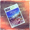 Wild magazine, issue 127. Cover and feature on walking the John Muir Trail.