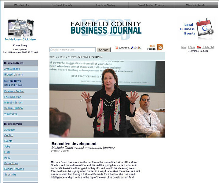 "Client: Michele Dunn<br /> Use:  Cover story for Fairfield Business Journal Nov 17 2008<br /> <br /> See the full article at<br /> <a href=""http://www.fcbizj.biz/archive/111708/cover11170801.php"">http://www.fcbizj.biz/archive/111708/cover11170801.php</a>"