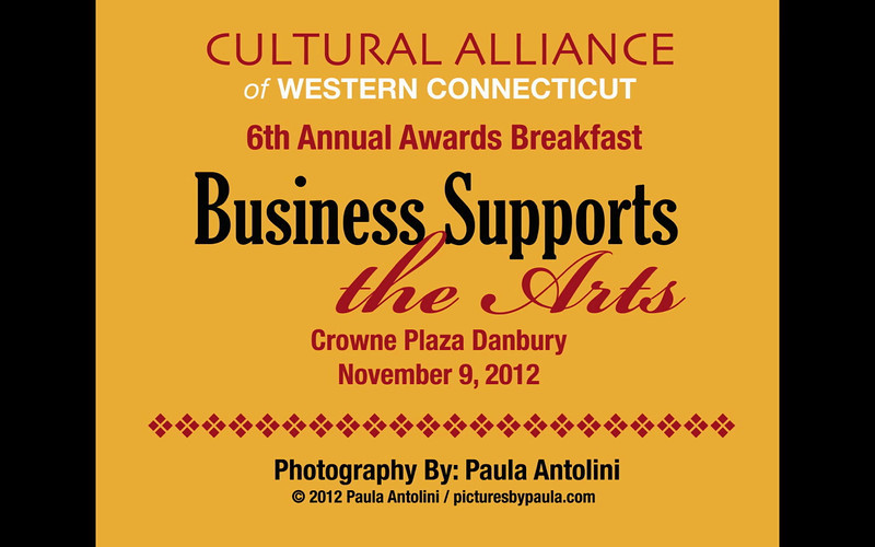 "View the Cultural Alliance of Western Connecticut 6th Annual Awards Breakfast ""Business Supports the Arts"" slide show above, and view photos individually by clicking on smaller photos at left."
