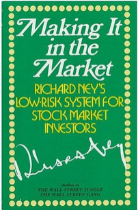 making-it-in-the-market-richard-neys-lowrisk-system-for-stock-market-investors