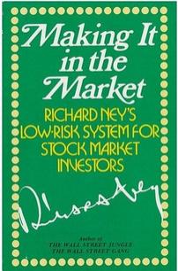 making-it-in-the-market-richard-neys-lowrisk-system-for-stock-market-investors