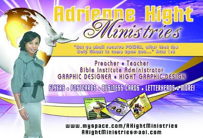 HIGHT GRAPHIC DESIGN is your place for all design & printing needs: postcards, flyers, business cards, letterhead, web design & more! CONTACT ADRIENNE HIGHT 516.375.1861 today. AHightMinistries@aol.com