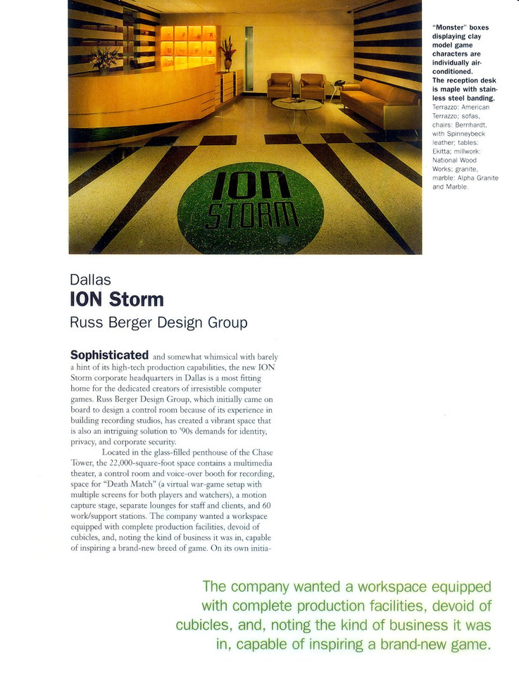 Interiors magazine did a real nice job on an Ion Storm article.  Ion's space was designed by Russ Berger Design Group and was pretty cool.
