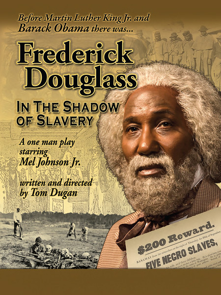 Tom Dugan Plays - Frederick Douglass - In the Shadow of Slavery flyers (high res)