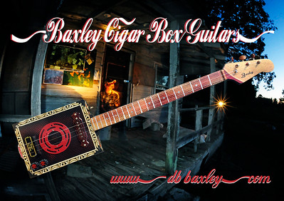BAXLEY CIGAR BOX GUITARS Pics & Video