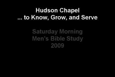 Reflections: Hudson Chapel 2009 Saturday Morning Men's Bible Study