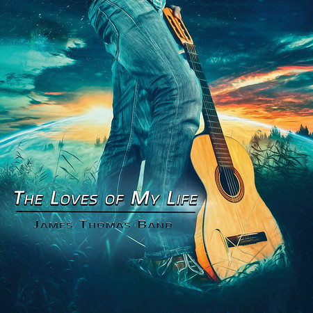 The Loves of My Life - James Thomas Band