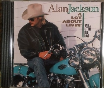 Alan Jackson - A Lot About Livin' (2 Discs Available)