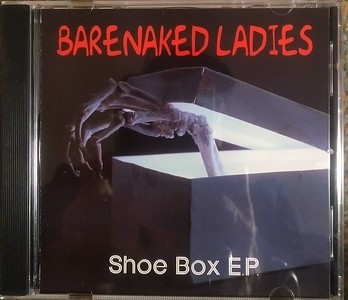 Barenaked Ladies - Shoe Box E.P.