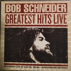 Bob Schneider - Greatest Hits Live