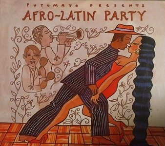 Putumayo Presents Afro-Latin Party Front Cover